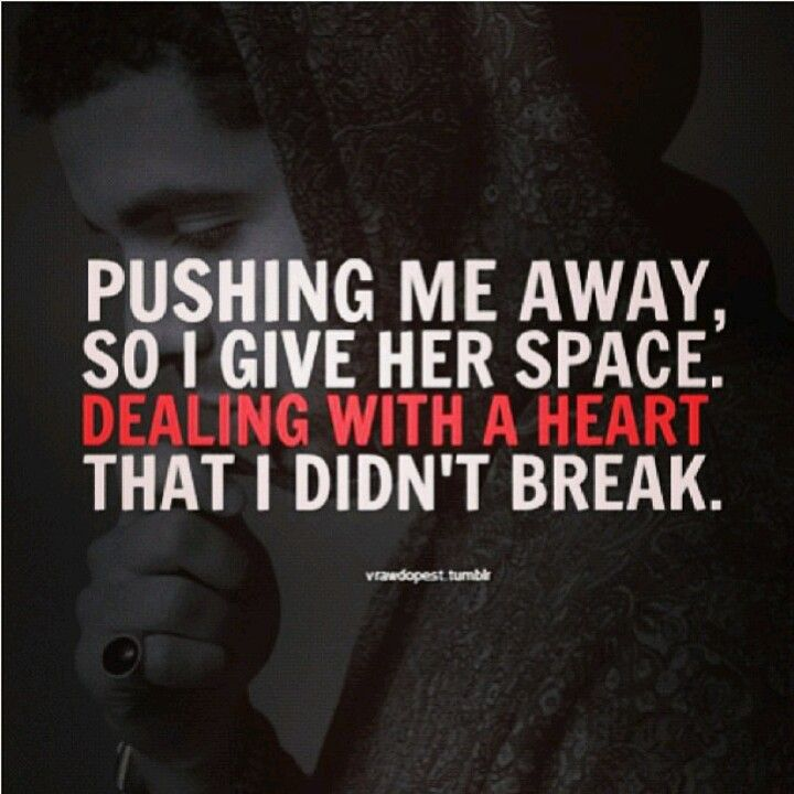 Dealing With A Heart That I Didn T Break Drake Quotes Song