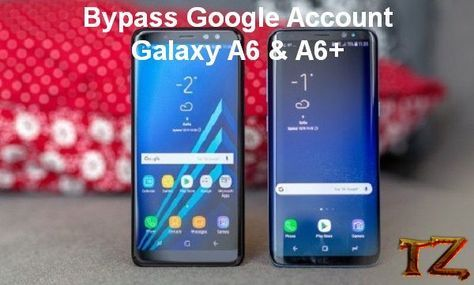 How To Bypass Google Account On Samsung Galaxy A6 & A6 Plus