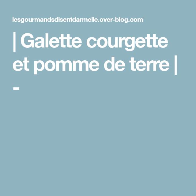 | Galette courgette et pomme de terre | -