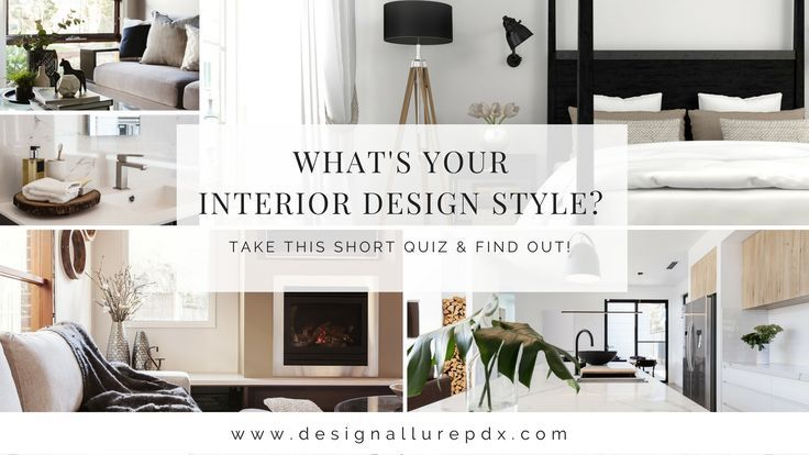 Design Allure Features A New And Improved Way Of Finding Our What Your Interior All Interior Design Styles Interior Design Styles Quiz Design Style Quiz