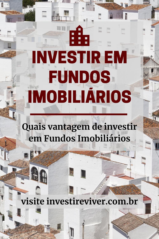 Saiba como investir em Fundos Imobiliários