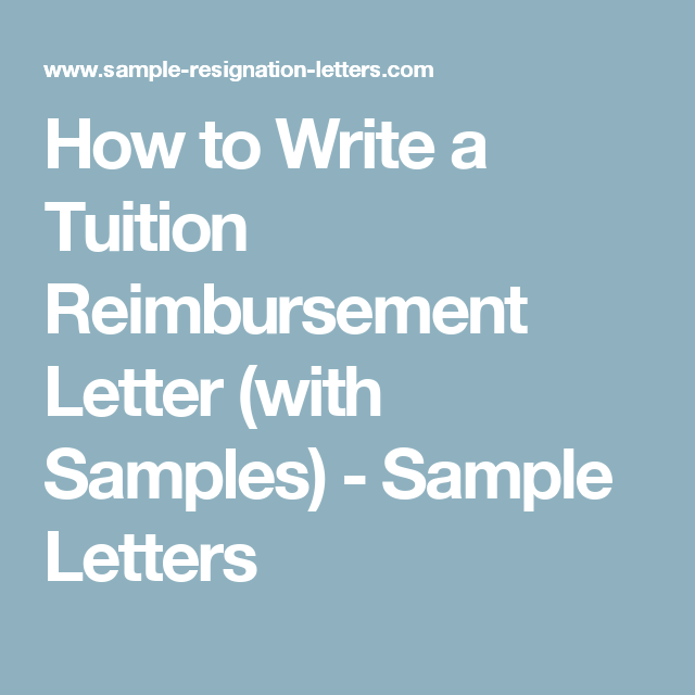 How to Write a Tuition Reimbursement Letter (with Samples
