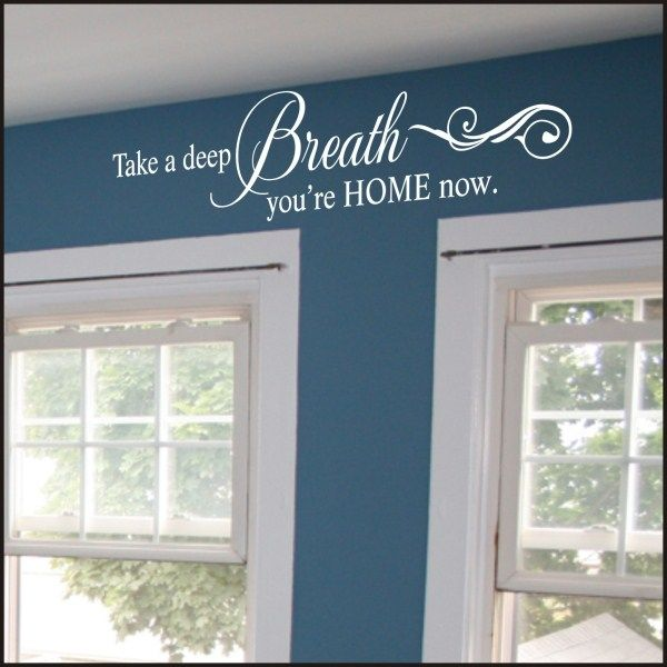Take A Deep Breath, You're Home Now | Inspirational Wall Quotes Christian Wall Decals
