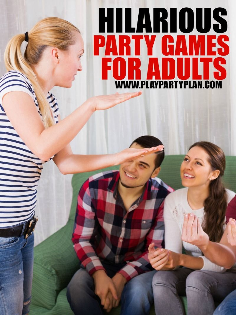 these five funny party games are perfect for adults for teens or