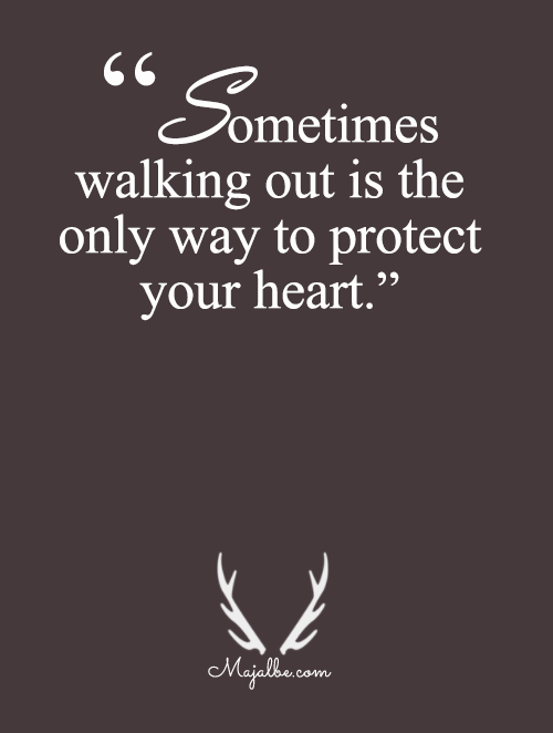 Sometimes, To Protect Your Heart Love Quotes