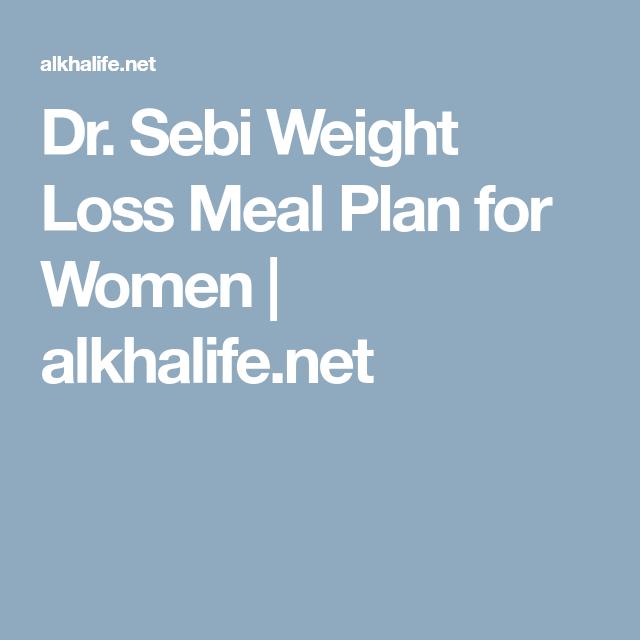 Dr  Sebi Weight Loss Meal Plan for Women | alkhalife net