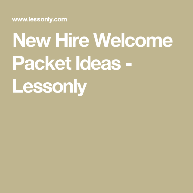 New Hire Welcome Packet Ideas - Lessonly   Hiring ...