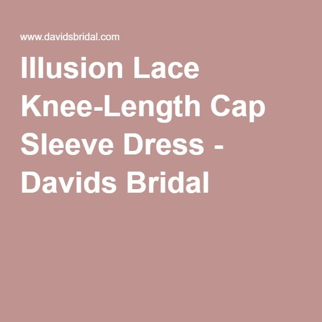 Illusion Lace Knee-Length Cap Sleeve Dress - Davids Bridal | Mother ...