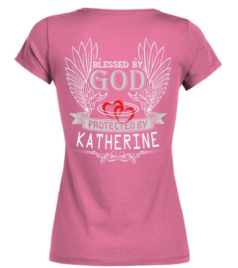 # BLESS BY GOD PROTECTED BY KATHERINE .  BLESS BY GOD PROTECTED BY KATHERINE  A GIFT FOR A SPECIAL PERSON  It's a unique tshirt, with a special name!   HOW TO ORDER:  1. Select the style and color you want:  2. Click Reserve it now  3. Select size and quantity  4. Enter shipping and billing information  5. Done! Simple as that!  TIPS: Buy 2 or more to save shipping cost!   This is printable if you purchase only one piece. so dont worry, you will get yours.   Guaranteed safe and secure…