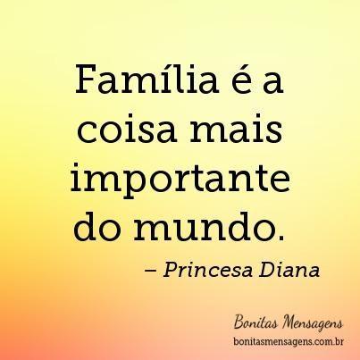 Família é A Coisa Mais Importante Do Mundo Quotes Amor Frases