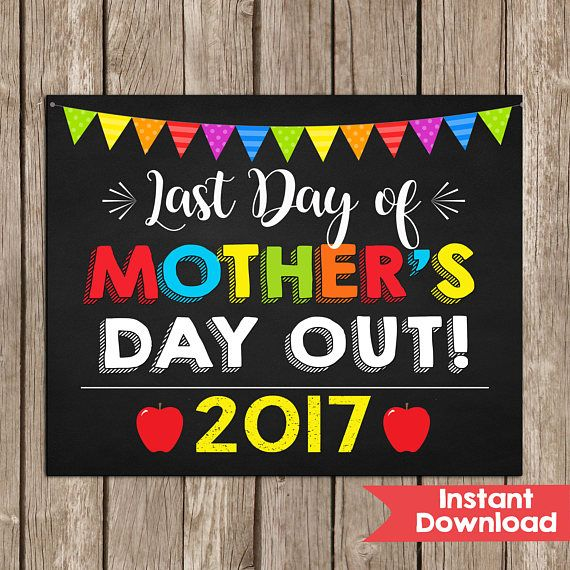 Last Day of Mother's day out Sign 8x10 Mommy's day