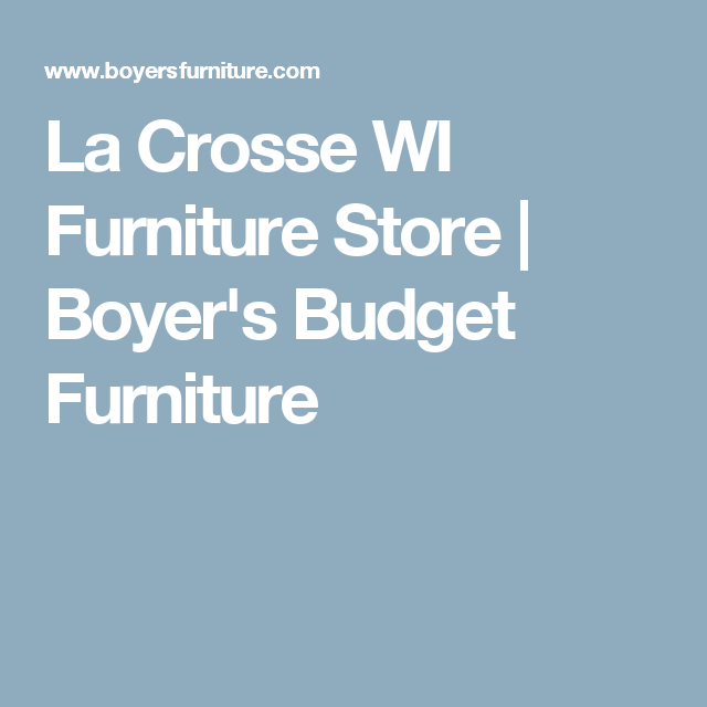 Attrayant La Crosse WI Furniture Store | Boyeru0027s Budget Furniture