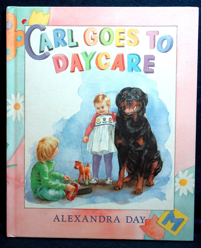 Carl goes to daycare by alexandra day rottweiler story