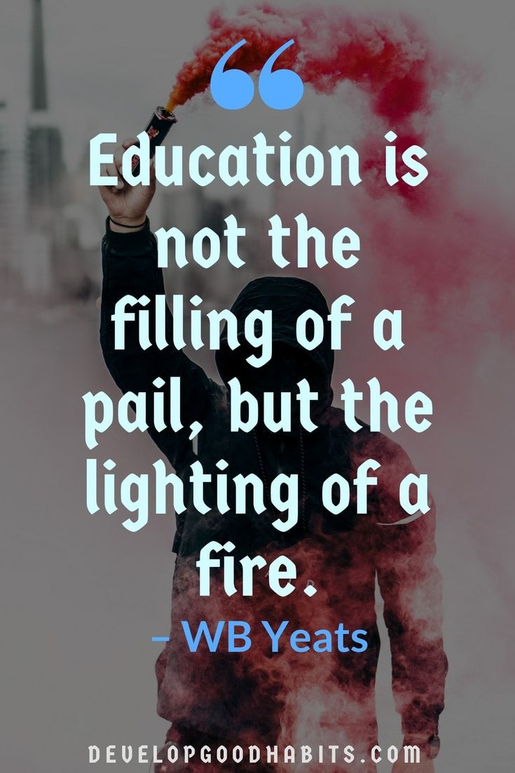 87 Education Quotes Inspire Children, Parents, AND Teachers is part of Positive education quotes, Education quotes inspirational, Education quotes, Quotes for students, Yeats quotes, Learning quotes - Why is education important  Education is the key to everything that is good in our world today