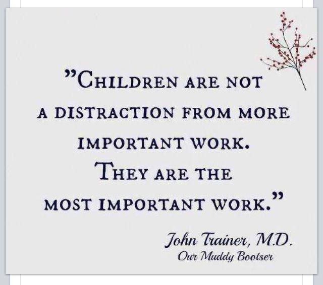 Children. The most important job.