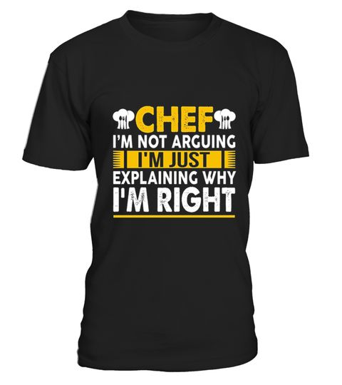 Chef Iu0027m Not Arguing . 100% Printed In The U.S.A   Ship Worldwide*HOW TO  ORDER?1. Select Style And Color2. Click
