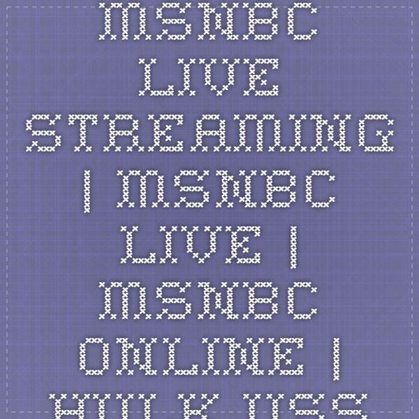 msnbc live streaming