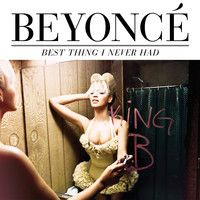 Best Thing I Never Had By Beyonce On Soundcloud Beyonce Music