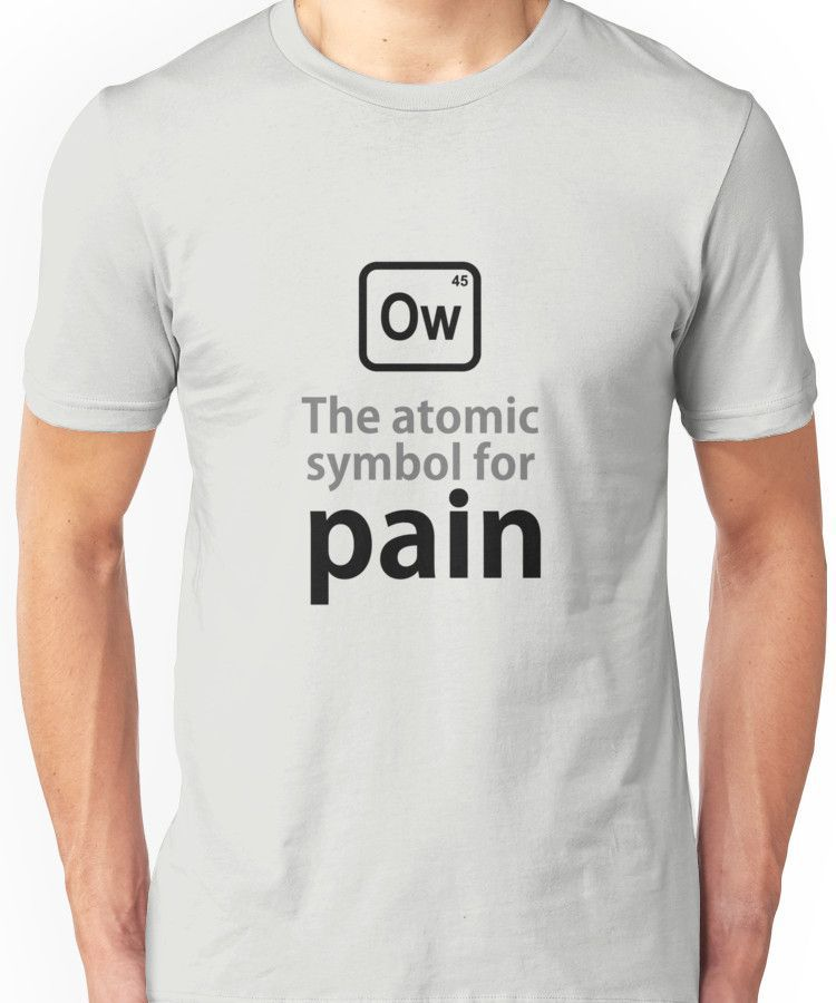 Atomic Symbol For Pain Unisex T Shirt Products Pinterest