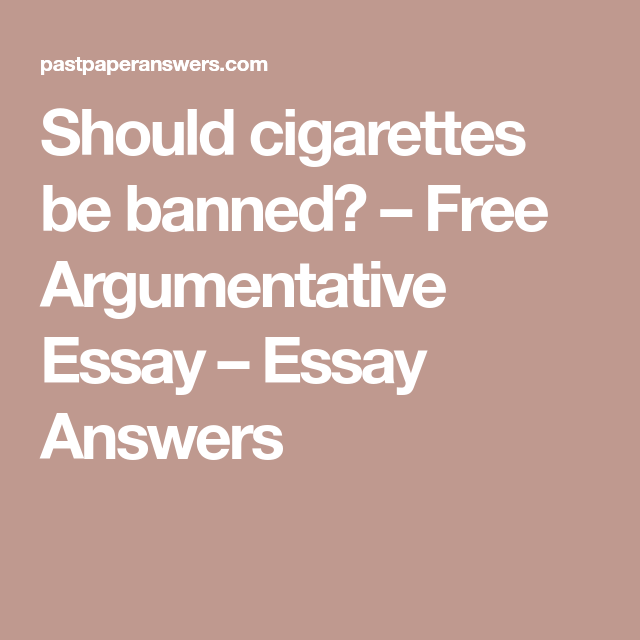 should tobacco be banned essay
