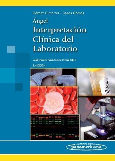 Ángel. Interpretación Clínica del Laboratorio AUTORES: ALBERTO GÓMEZ ...