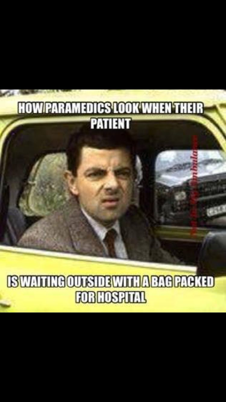 Every Time With Images Paramedic Humor Emt Humor Ems Humor