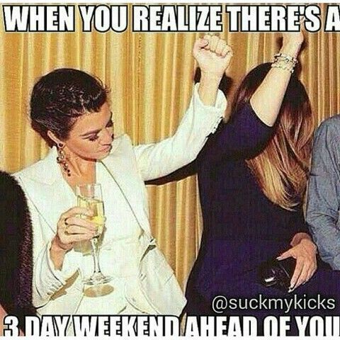 When you realize theres a 3 day weekend ahead of you #3dayweekendhumor When you realize theres a 3 day weekend ahead of you #3dayweekendhumor When you realize theres a 3 day weekend ahead of you #3dayweekendhumor When you realize theres a 3 day weekend ahead of you #3dayweekendhumor