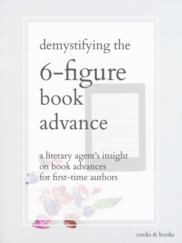 A Literary Agent On 6 Figure Book Advances For First Time Authors Writing A Book Novel Writing Writing Life