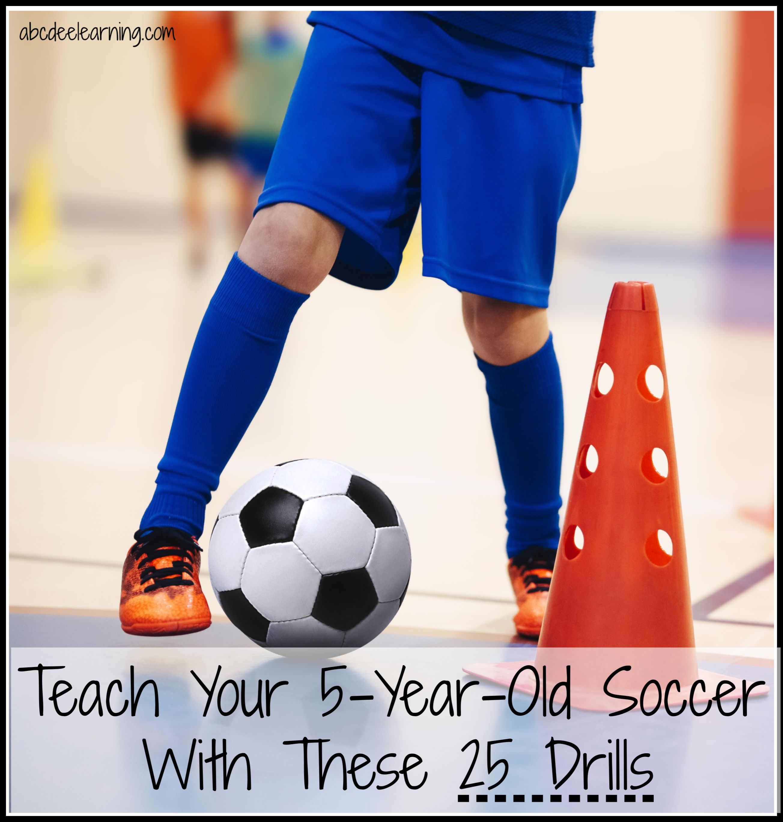 Teach Your 5 Year Old Soccer With These 25 Drills Soccer Drills For Kids Soccer Drills Coaching Kids Soccer