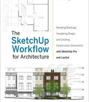 The Sketchup Workflow For Architecture Pdf Information