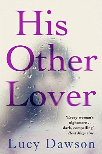 His Other Lover A Fast Paced Gripping Psychological Thriller Ebook Lucy Dawson Amazon Co Uk Kindle Store Book Club Books Psychological Thrillers Books