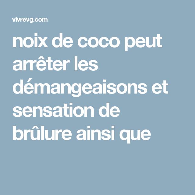 noix de coco peut arrêter les démangeaisons et sensation de brûlure ainsi que