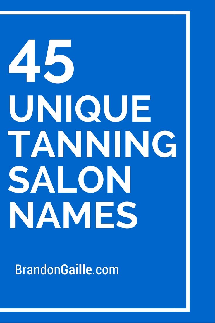 Tanning Beds Sydney 125 Unique Tanning Salon Names Catchy Slogans Salon Names