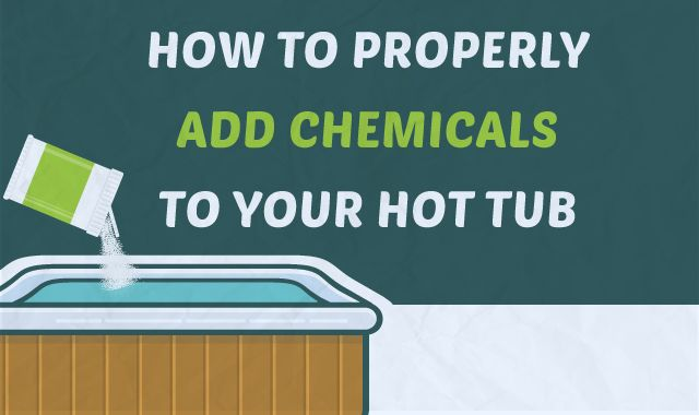 Hot Tub Chemistry 101 What When And How To Add Spa Chemicals