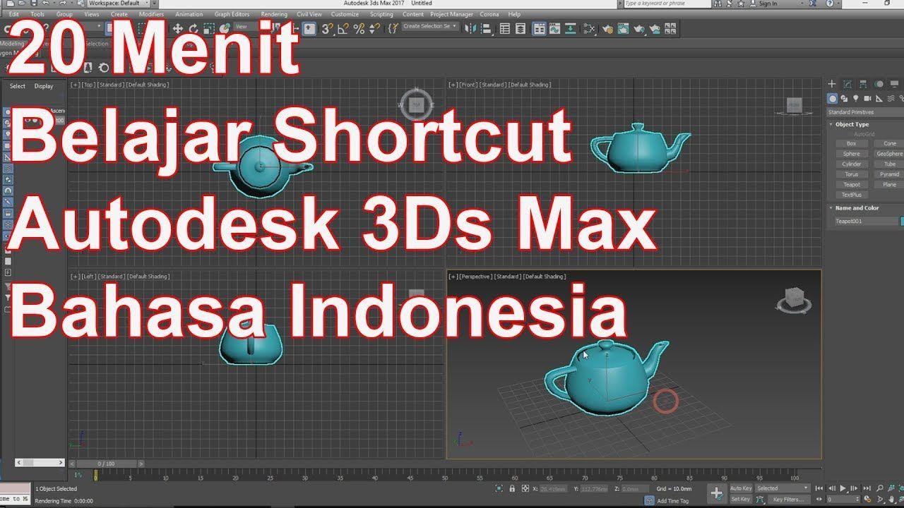 20 Menit Belajar Shortcut Autodesk 3ds Max 2017 Bahasa Indonesia Belajar Bahasa Indonesia 3ds Max