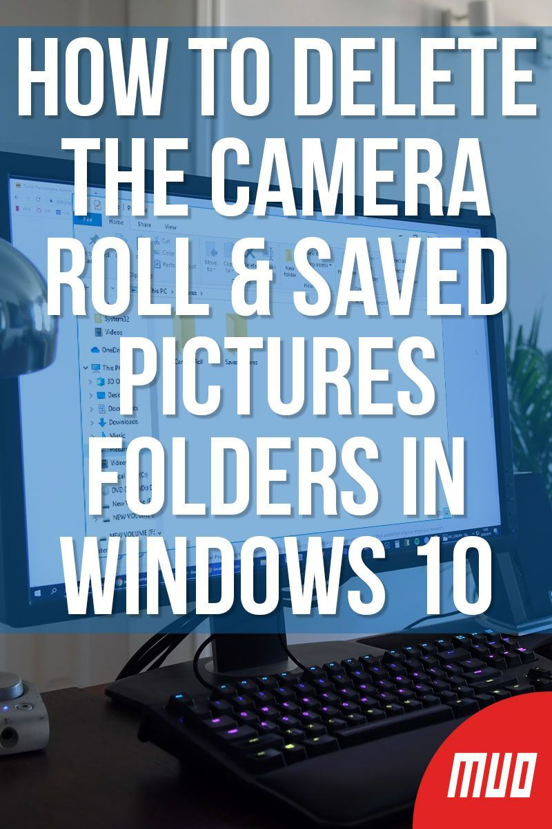 How to Delete the Camera Roll and Saved Pictures Folders