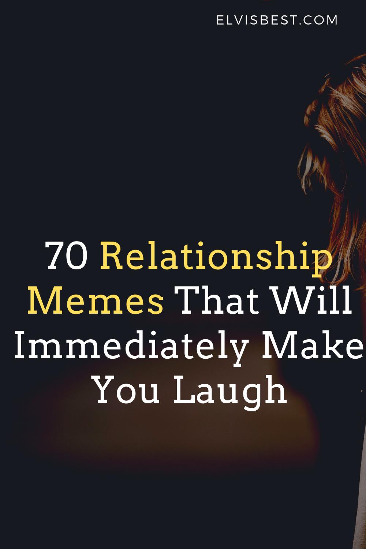 70 Relationship Memes That Will Immediately Make You Laugh Relationship Memes Funny Relationship Memes Memes