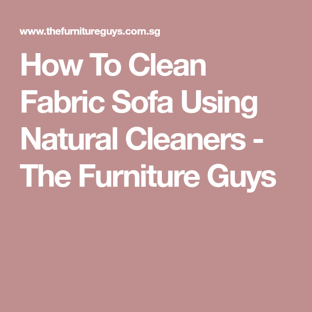 How To Clean Fabric Sofa Using Natural Cleaners The