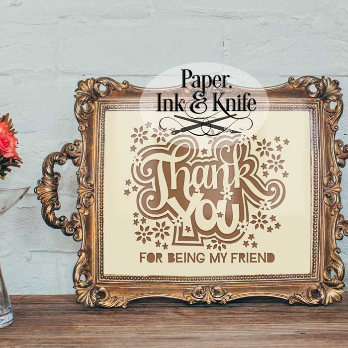 Thank you for being my friend 1 layer template includes PDF and SVG ...