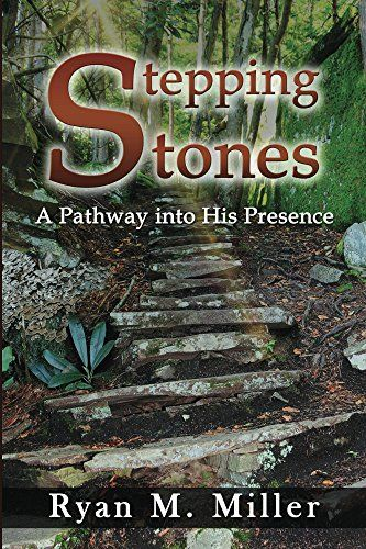 Stepping Stones: A Pathway into His Presence Deeper Life ...