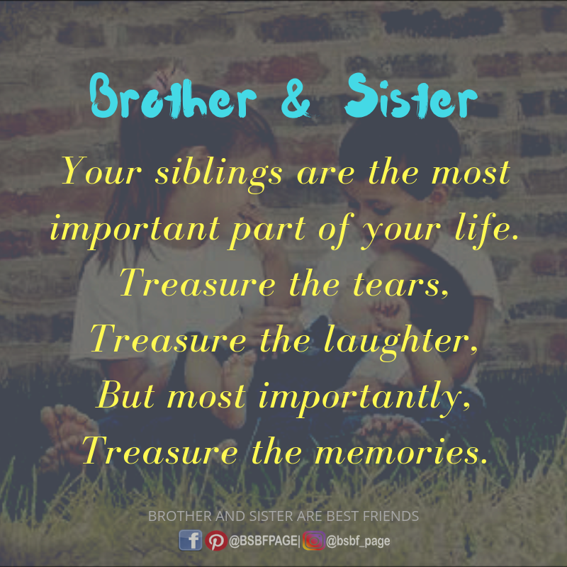 Sweet Memories Quotes And Sayings: Brother And Sister Are Best