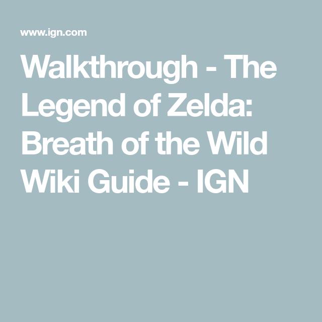 Walkthrough The Legend Of Zelda Breath Of The Wild Wiki Guide Ign Breath Of The Wild Legend Of Zelda Legend Of Zelda Breath