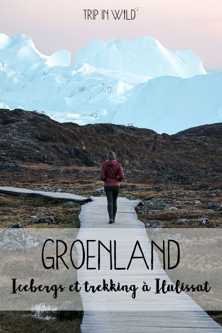 Ilulissat, entre icebergs et trekking au Groenland