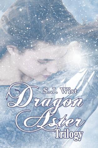 Dragon Aster Trilogy by S.J. Wist