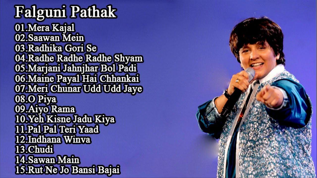 Phalguni Pathak Best Songs Phalguni Pathak Greatest Hits 2018 Best Hindi Songs 2018 Youtube Best Songs Songs Youtube