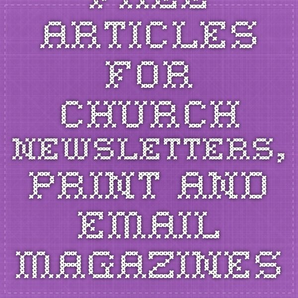 Free Articles For Church Newsletters Print And Email Magazines