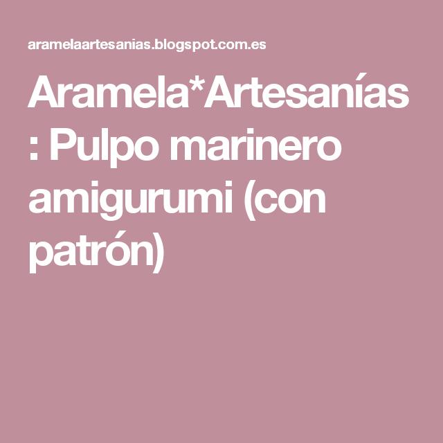 Aramela*Artesanías: Pulpo marinero amigurumi (con patrón) | juguetes ...