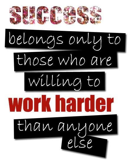 Success Belongs Only To Those Who Are Willing To Work