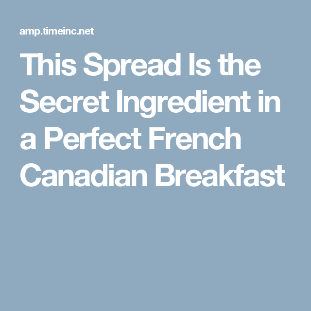 This Spread Is the Secret Ingredient in a Perfect French Canadian Breakfast