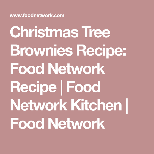 Christmas brownie trees recipe christmas brownies brownies and christmas brownie trees christmas tree brownies recipe food network forumfinder Image collections